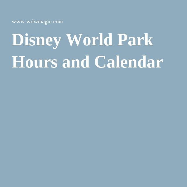 (check) Disney World Park Hours and Calendar