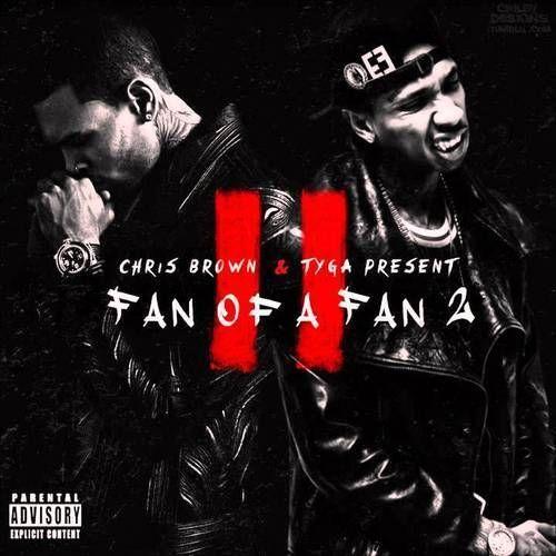 Chris Brown x Tyga Fan of A Fan 2   New Music