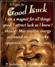 Good, luck, lucky, magic, magick, witch, spiritual, attraction, magnet, positive energy, Buddha, positivity, power, abundance, happiness, spell, chant, prayer, book of shadows, meditation, cheer #whitewitchparlour https://www.facebook.com/TheWhiteWitchParlour