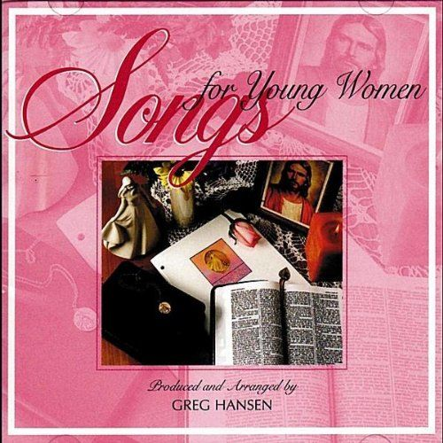 #LDS #Mormon -  Songs for Young Women / http://mormonfavorites.com/songs-for-young-women-2/