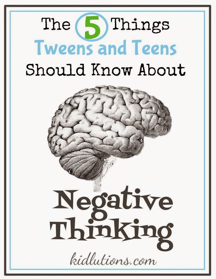 "The 5 Things Teens Should Know About Negative Thinking: ""They multiply. - They keep you from being your best self. - They stand in the way of your success. - They make you feel lousy. - They can be changed."""