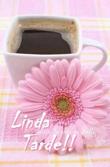 Linda tarde | Amo el caf, Buenos das y Hora del caf