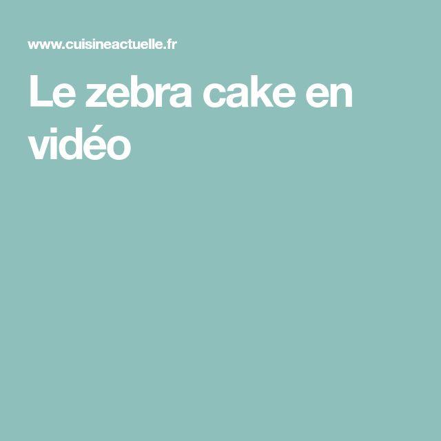 Le zebra cake en vidéo