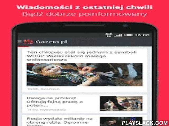 Gazeta.pl LIVE  Android App - playslack.com ,  Gazeta.pl LIVE brings you news from around the world as well as local information from 20 Polish cities. Gazeta.pl LIVE is also a specialized provider of sports, entertainment, lifestyle, technology, moto and business news.Gazeta.pl LIVE makes you to be the first to hear about the events from Poland and all around the World. Our editors will send you special notice about the most important news. You won't miss the most important informations…