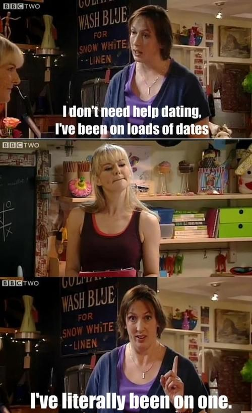 I've been on loads of dates (Miranda Hart)