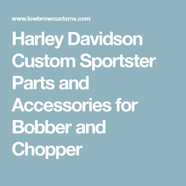 Harley Davidson Custom Sportster Parts and Accessories for Bobber and Chopper