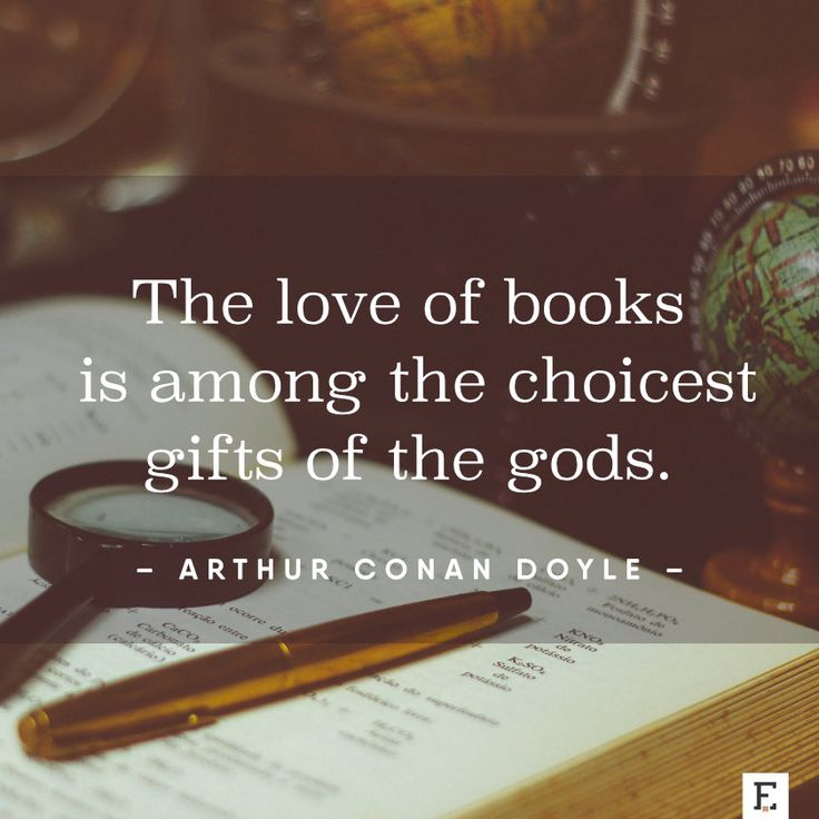 The love of books is among the choicest gifts of the gods. –Arthur Conan Doyle  #quote