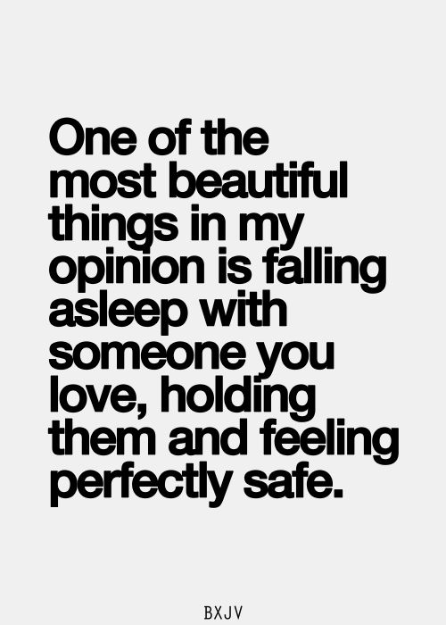 Also top of the list... waking up with that same person and being able to say good morning :)