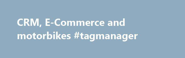 CRM, E-Commerce and motorbikes #tagmanager http://liberia.remmont.com/crm-e-commerce-and-motorbikes-tagmanager/  # Published in life by max.favilli on 11/11/2015 10:15:40 It s just the nature of a large enterprise. Big companies only recognize models that work after evaluating them carefully; they are global adopter not early adopter. Small companies are more risk-tolerant and more quick at innovating. Big companies aren t good at competing with smaller and nimbler firms in terms of agility…