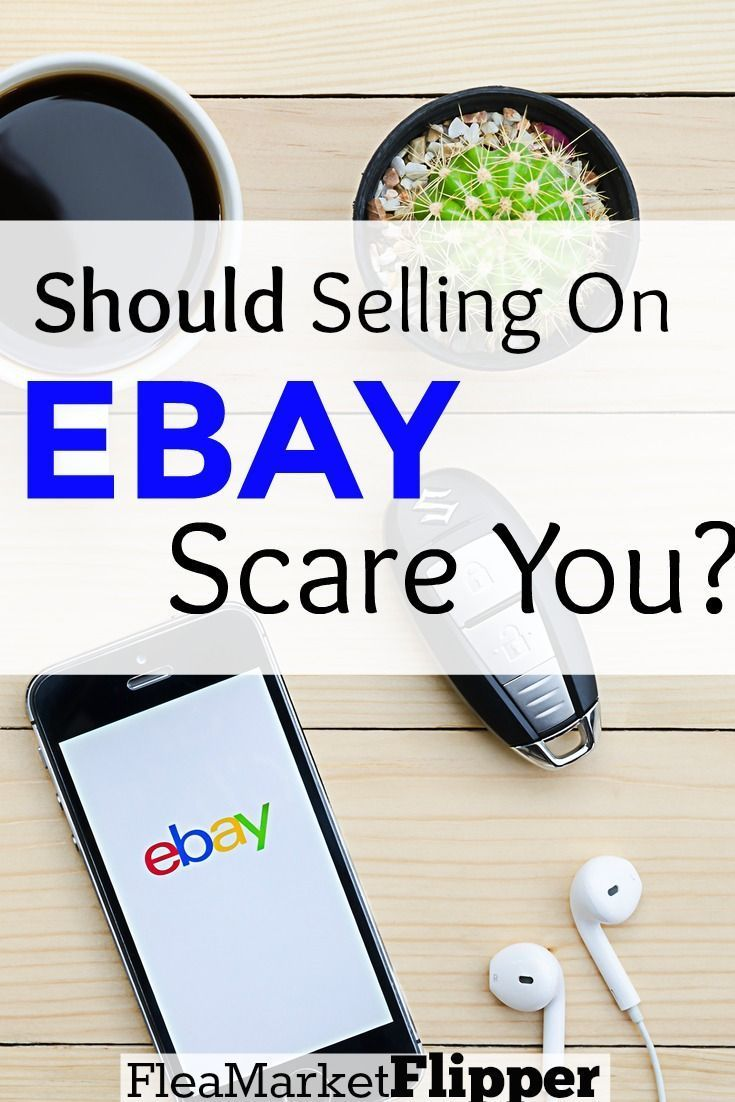 Does Buying Or Selling On Ebay Scare You Selling On Ebay Making Money On Ebay Ebay Selling Tips