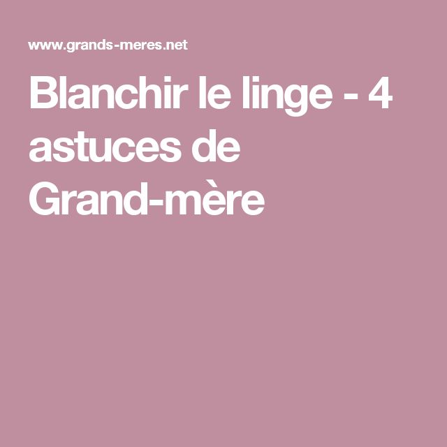 1000 ideas about blanchir linge on pinterest blanchir for Comment blanchir des poutres