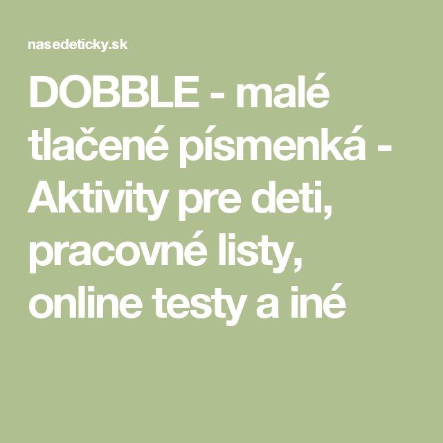 DOBBLE - malé tlačené písmenká - Aktivity pre deti, pracovné listy, online testy a iné
