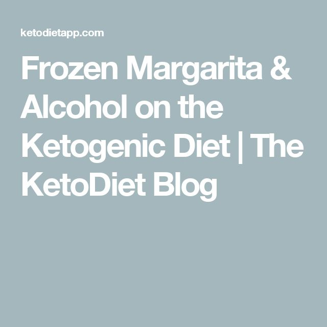 Frozen Margarita & Alcohol on the Ketogenic Diet   The KetoDiet Blog