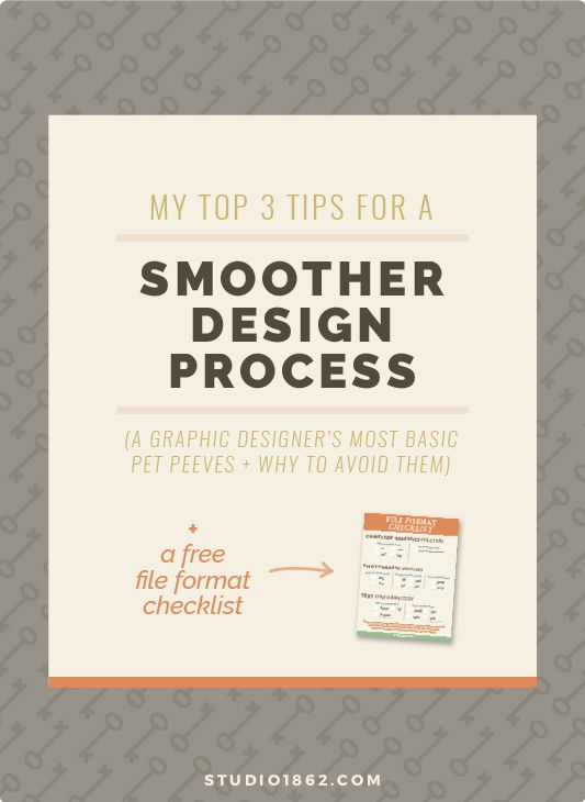 STUDIO 1862 || My Top 3 Tips for a Smoother Design Process || a graphic designer's most basic pet peeves + how to avoid them, a free file format checklist, starting the design process, freelance, graphic design, file types, microsoft office, word, publisher, excel, outlook, powerpoint, tips and tricks, what not to do, fonts, embedding fonts, sending images, embedding images, png, jpeg, psd, ai, eps, pdf, svg, tif, gif, docx, pptx, xlsx, pages, numbers, keynote