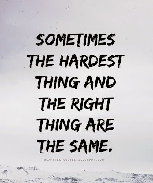 Sometimes The Hardest Things In Life Quotes: 646 Best Images About Quotes I Like On Pinterest