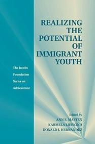 Realizing the Potential of Immigrant Youth (The Jacobs Foundation Series on Adolescence)  Paper Back