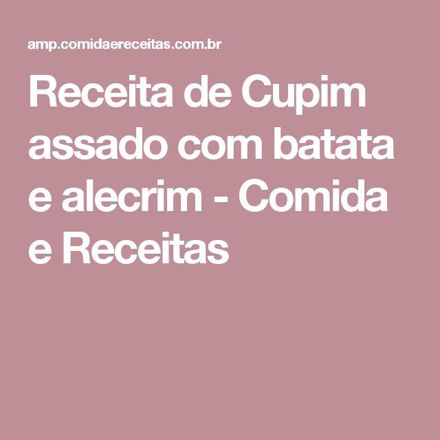 Receita de Cupim assado com batata e alecrim - Comida e Receitas