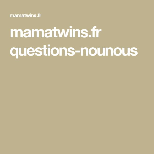mamatwins.fr questions-nounous