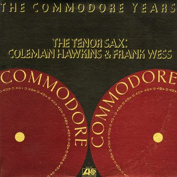 Coleman Hawkins & Frank Wess: Commodore Years – The Tenor Sax