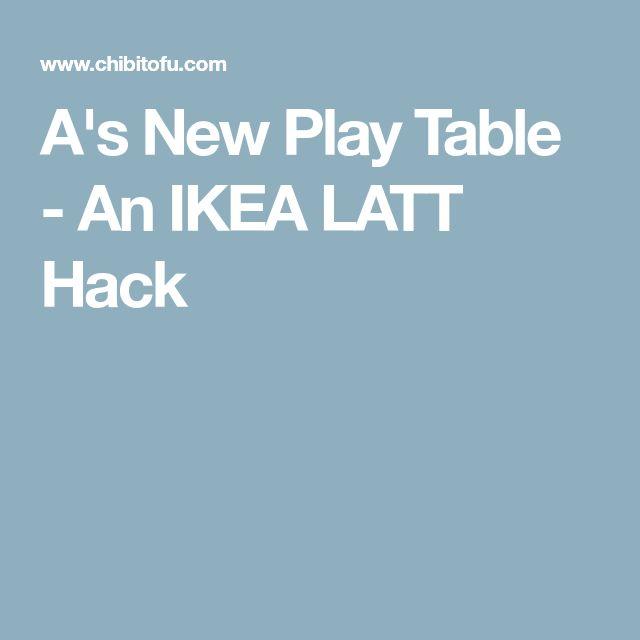 A's New Play Table - An IKEA LATT Hack