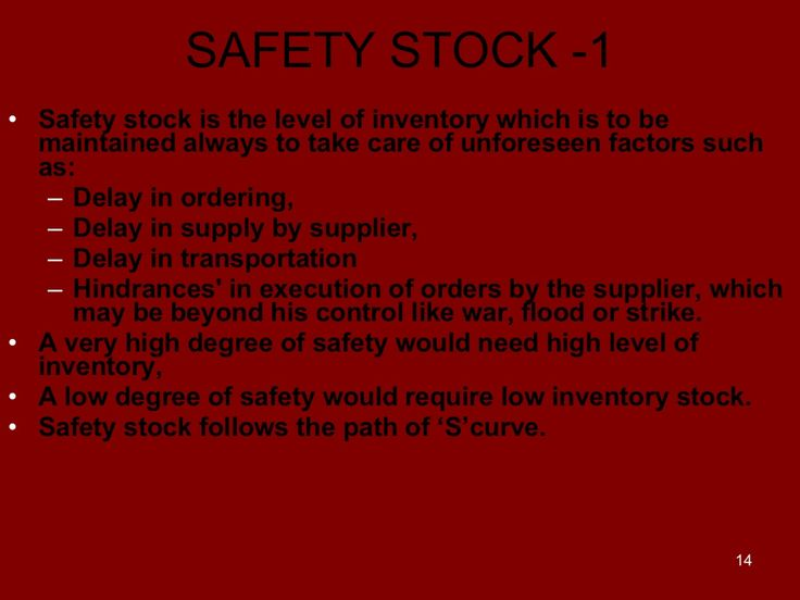 SAFETY STOCK -1 <ul><li>Safety stock is the level of inventory which is to be maintained always to take care of unforeseen...
