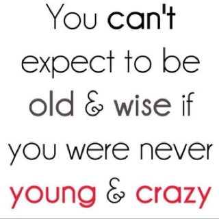 Cute: Word Of Wisdom, Young Wild Free, Inspiration, Quotes, Crazy, Wise, So True, Life Mottos, True Stories