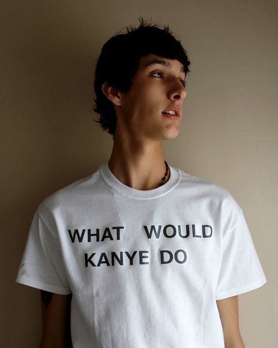 Unisex Shirt What Would Kanye Do Design, Printed, And Heat Pressed, White Shirt for Men and Women Kanye West
