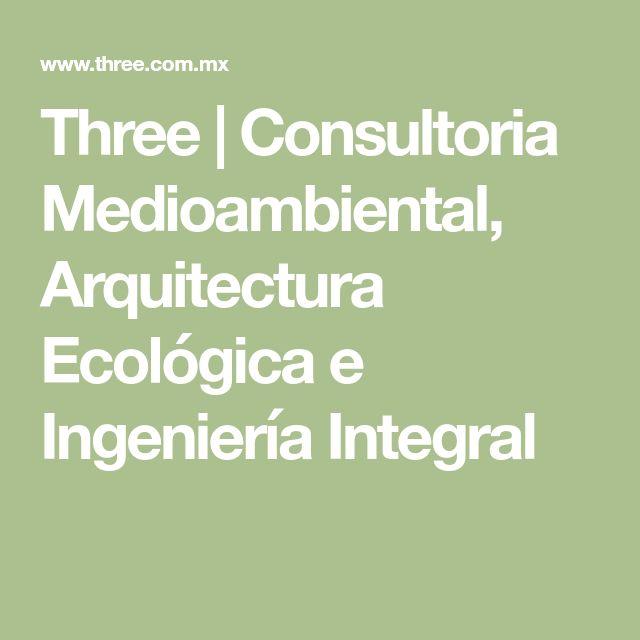 Three | Consultoria Medioambiental, Arquitectura Ecológica e Ingeniería Integral