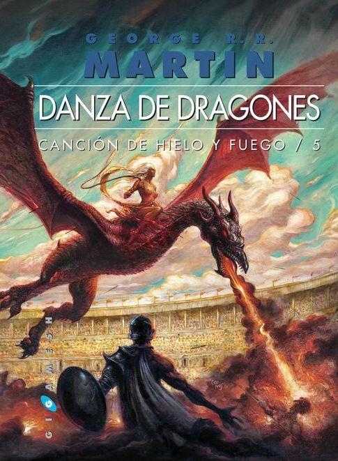 Saga Canción de Fuego y Hielo 5: Danza de Dragones, George R. R. Martin (2011)