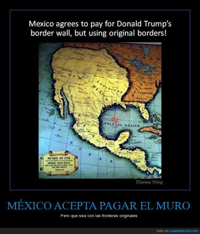 Trump, México acepta pagar por el muro, pero con estas condiciones - Pero que sea con las fronteras originales