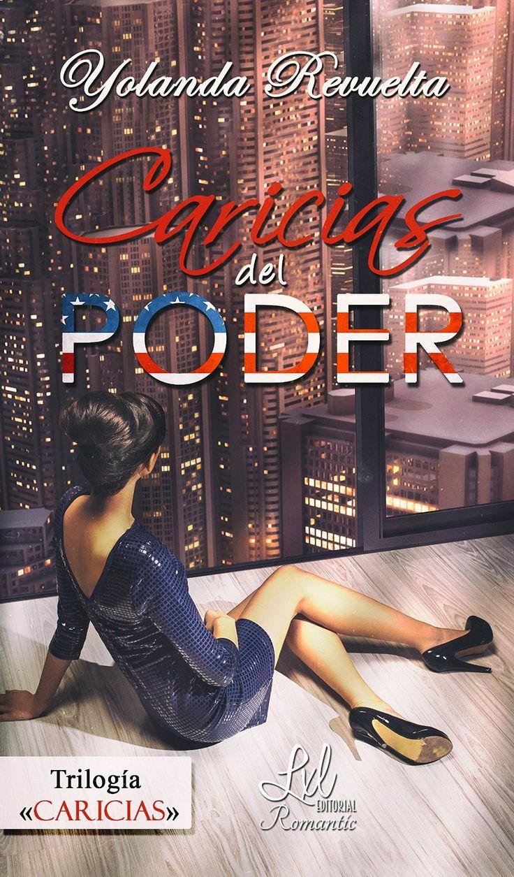 """Punto de lectura... y más: RESEÑA DE """"CARICIAS DEL PODER"""" SEGUNDO LIBRO DE LA TRILOGÍA """"CARICIAS"""" DE YOLANDA REVUELTA MEDIAVILLA"""