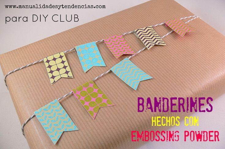 Guirnalda de banderines con técnicas de scrapbooking www.manualidadesytendencias.com #scrapbooking #guirnalda #banderines #banner #papel #embossing #manualidades #diy #packaging