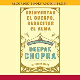 """Another must-listen from my #AudibleApp: """"Reinventar el cuerpo, resucitar el alma: Como crear un nuevo tu [Reinventing the Body, Resurrecting the Soul: How to Create a New You]"""" by Deepak Chopra, narrated by Jorge Pupo."""