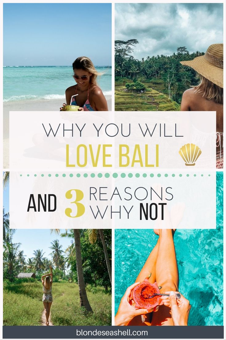 10 reasons why you will love Bali and 3 reasons why you won't