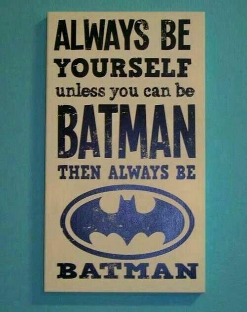 Be batman