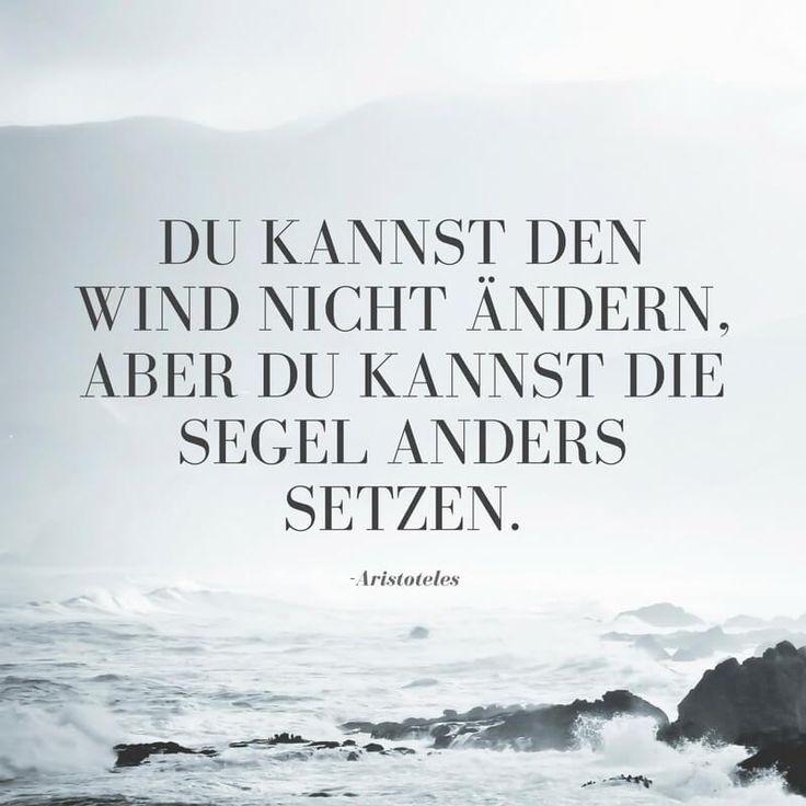 Schön Du Kannst Den Wind Nicht ändern, Aber Du Kannst Die Segel Anders Setzen.
