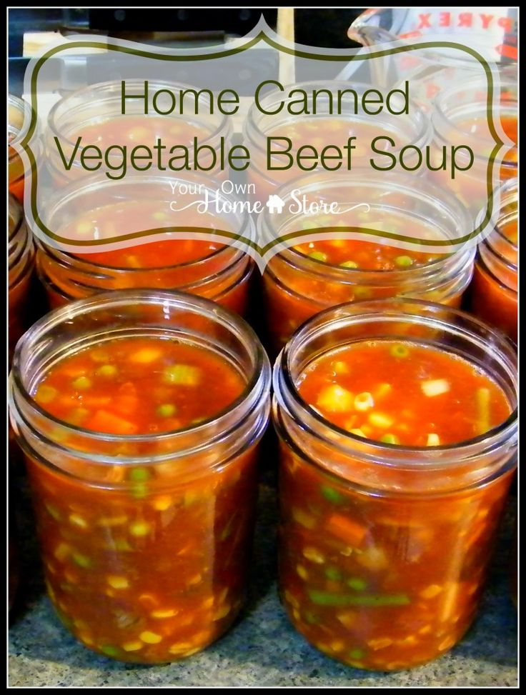 Home Canned Vegetable Beef Soup from Your Own HomeStore http://www.yourownhomestore.com/?p=4041