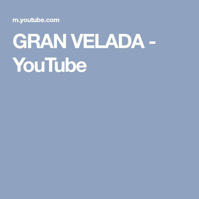 GRAN VELADA - YouTube