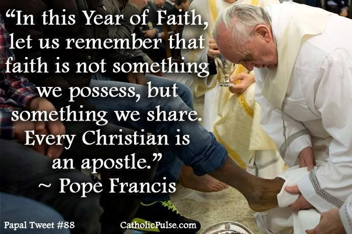 Faith is something we share. Pope Francis