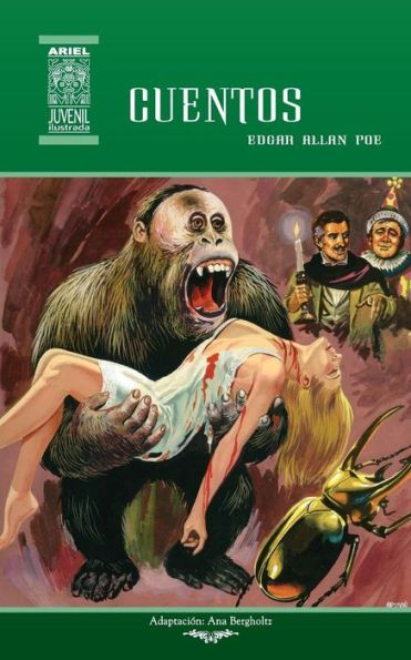 Cuentos de Edgar Allan Poe: Los crímenes de la calle Morgue, El barril de amontillado y El escarabaj