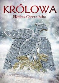 Królowa (oprawa miękka, 592 stron, rok wydania 2016) - Elżbieta Cherezińska - Książka - Księgarnia internetowa Bonito.pl