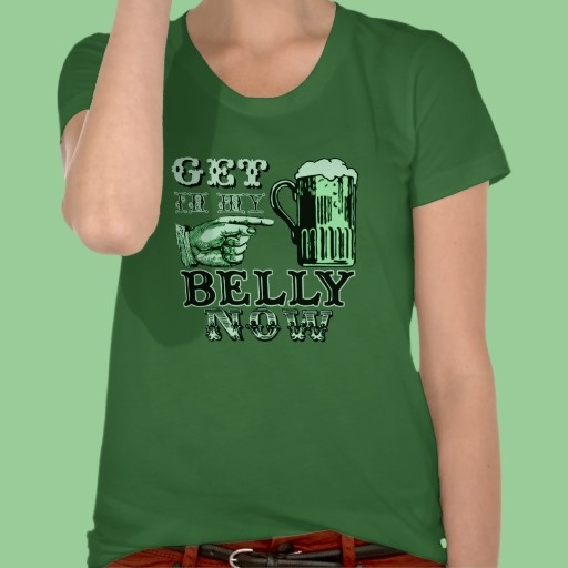 Get in My Belly Now Fun St Patricks Day Tee