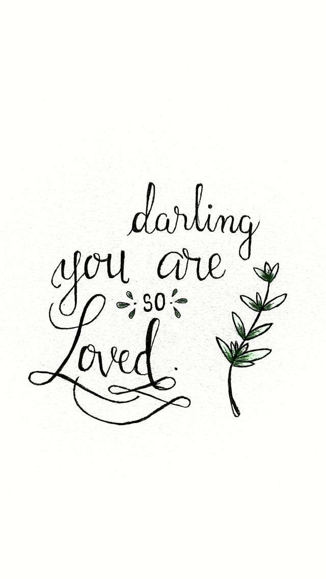 Darling you are so loved   Handwritten calligraphy   Modern calligraphy   Phone Screensaver - iPhone