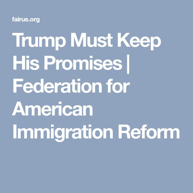 Trump Must Keep His Promises | Federation for American Immigration Reform