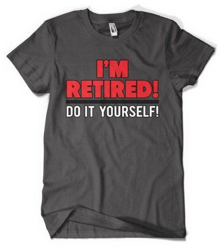 17 Best Images About Retirement T Shirt On Pinterest