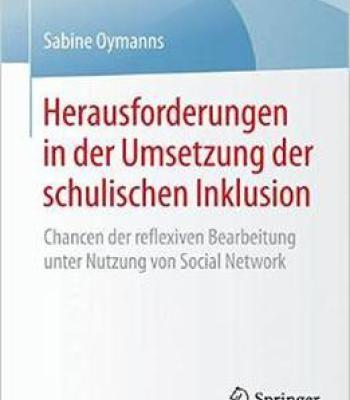Herausforderungen In Der Umsetzung Der Schulischen Inklusion: Chancen Der Reflexiven Bearbeitung Unter Nutzung Von… PDF