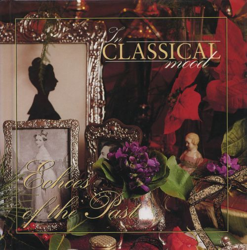 In Classical Mood: Echoes of the Past
