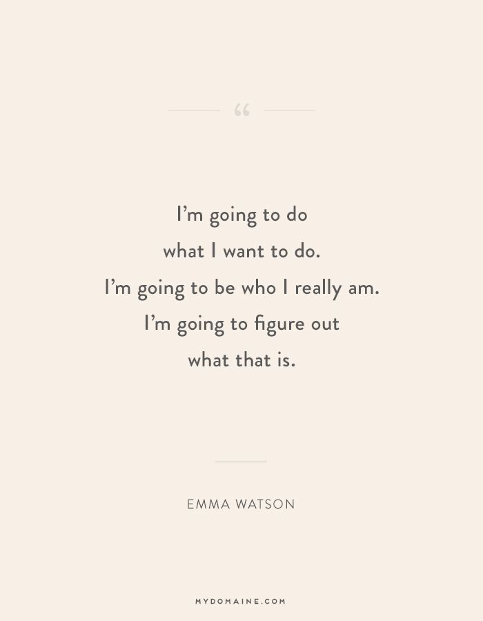 """I'm going to do what I want to do. I'm going to be who I really am. I'm going to figure out what that is."" - Emma Watson #MyDomaineQUOTES"