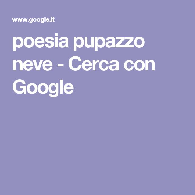 poesia pupazzo neve - Cerca con Google