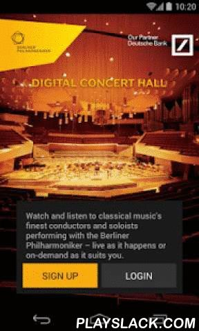 """Digital Concert Hall  Android App - playslack.com ,  Watch and listen to classical music's finest conductors and soloists performing with the Berliner Philharmoniker– live as it happens or on-demand as it suits you.""""Classical music's most advanced response to the digital revolution."""" – FINANCIAL TIMESAcclaimed directors take the helm of the Digital Concert Hall (DCH) productions inside the video studio in the Berlin Philharmonie. Seven remote-controlled HD cameras have been installed in the…"""
